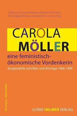 Carola Möller – eine feministisch-ökonomische Vordenkerin von Fröse,  Marlies W., Linck,  Annekathrin, Möller,  Carola, Seppelfricke,  Rita