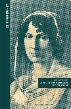 Caroline von Humboldt und die Kunst von Osterkamp,  Ernst
