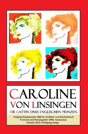 Caroline von Linsingen, die Gattin eines englischen Prinzen. von Sorge,  Wolfgang