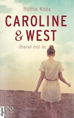 Caroline & West – Überall bist du von Herbert,  Marion, Knox,  Ruthie