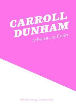Carroll Dunham: Arbeiten auf Papier von Bell,  Kirsty, Friedrich,  Julia
