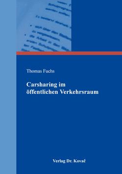Carsharing im öffentlichen Verkehrsraum von Fuchs,  Thomas