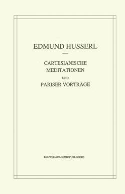 Cartesianische Meditationen und Pariser Vortrage von Husserl,  Edmund, Strasser,  Stephan