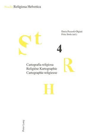 Cartografia religiosa. Religiöse Kartographie. Cartographie religieuse von Pezzoli-Olgiati,  Daria, Stolz,  Fritz