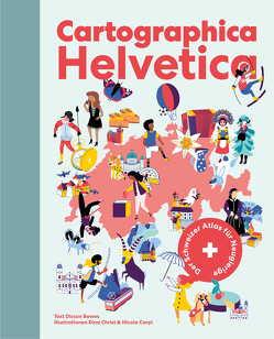 Cartographica Helvetica von Bewes,  Diccon, Carpi,  Nicola, Christ,  Dina