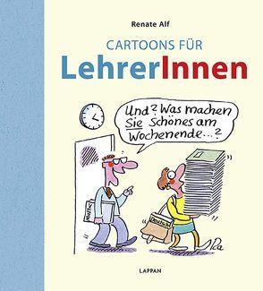 Cartoons für LehrerInnen von Alf,  Renate