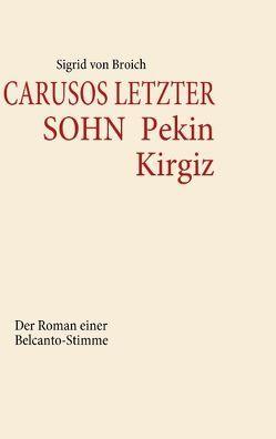 Carusos letzter Sohn – Pekin Kirgiz von Broich,  Sigrid von