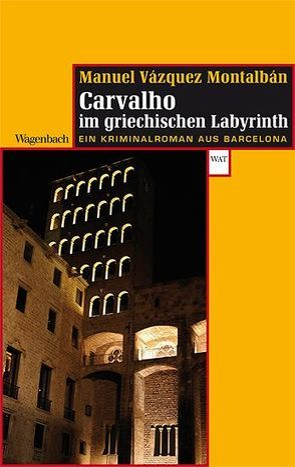 Carvalho im griechischen Labyrinth von Straub,  Bernhard, Vázquez Montalbán,  Manuel