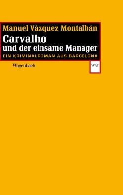 Carvalho und der einsame Manager von Montalbán,  Manuel Vázquez, Straub,  Bernhard