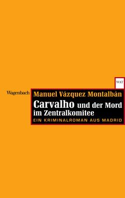 Carvalho und der Mord im Zentralkomitee von Montalbán,  Manuel Vázquez, Straub,  Bernhard
