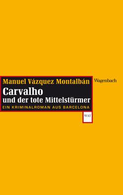Carvalho und der tote Mittelstürmer von Montalbán,  Manuel Vázquez, Straub,  Bernhard