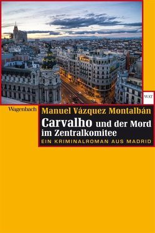 Carvalho und der Mord im Zentralkomitee von Straub,  Bernhard, Vázquez Montalbán,  Manuel