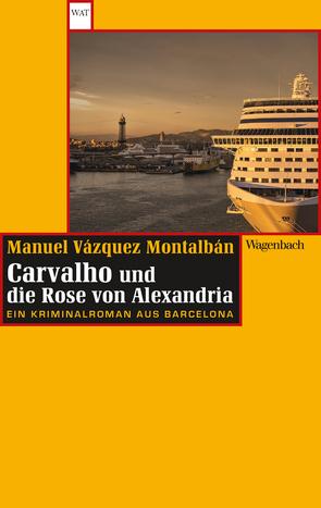 Carvalho und die Rose von Alexandria von Straub,  Bernhard, Vázquez Montalbán,  Manuel