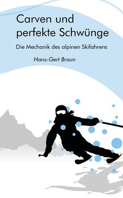 Carven und perfekte Schwünge von Braun,  Hans-Gert
