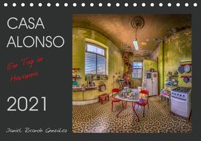 CASA ALONSO – Ein Tag in Havanna (Tischkalender 2021 DIN A5 quer) von Ricardo González,  Daniel
