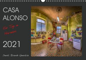 CASA ALONSO – Ein Tag in Havanna (Wandkalender 2021 DIN A3 quer) von Ricardo González,  Daniel