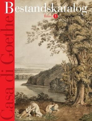 Casa di Goethe : Bestandskatalog von Gazzetti,  Maria, Nordhoff,  Claudia