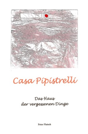 Casa Pipistrelli von Platsch,  Peter
