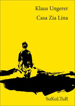 Casa Zia Lina von Horn,  Esther, Ungerer,  Klaus
