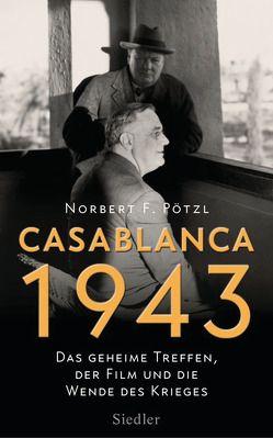 Casablanca 1943 von Pötzl,  Norbert F.