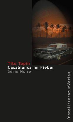 Casablanca im Fieber von Grän,  Katarina, Topin,  Tito
