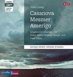 Casanova – Mesmer – Amerigo (1 mp3-CD) von Berger,  Wolfram, Mann,  Dieter, Matic,  Peter, Zweig,  Stefan