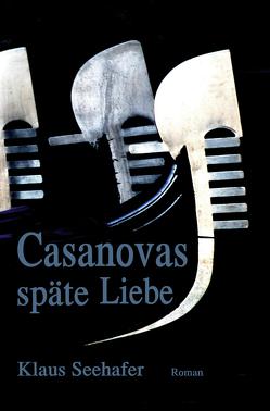 Casanovas späte Liebe von Seehafer,  Klaus