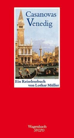 Casanovas Venedig von Müller,  Lothar