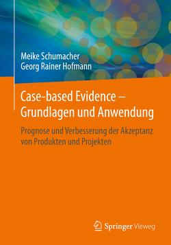 Case-based Evidence – Grundlagen und Anwendung von Hofmann,  Georg Rainer, Schumacher,  Meike