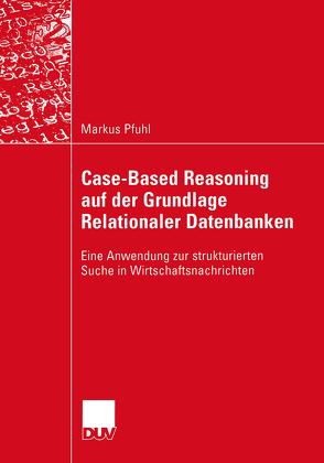 Case-Based Reasoning auf der Grundlage Relationaler Datenbanken von Pfuhl,  Markus