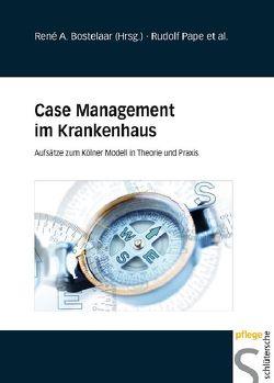 Case Management im Krankenhaus von Bostelaar,  René A., Pape,  Rudolf