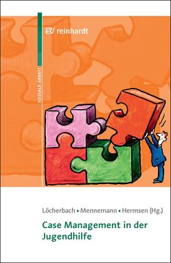 Case Management in der Jugendhilfe von Hermsen,  Thomas, Löcherbach,  Peter, Mennemann,  Hugo