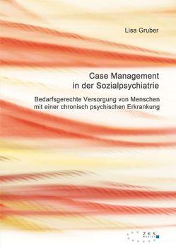 Case Management in der Sozialpsychiatrie von Gruber,  Lisa