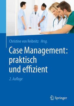 Case Management: praktisch und effizient von Reibnitz,  Christine