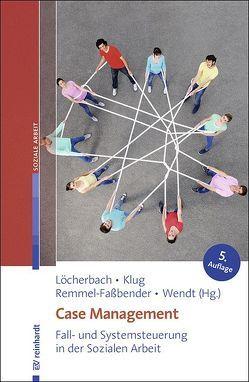Case Management von Klug,  Wolfgang, Löcherbach,  Peter, Remmel-Faßbender,  Ruth, Wendt,  Wolf Rainer