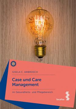 Case und Care Management von Ambrosch,  Gisela C.