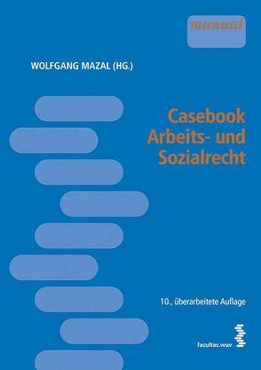 Casebook Arbeits- und Sozialrecht von Mazal,  Wolfgang