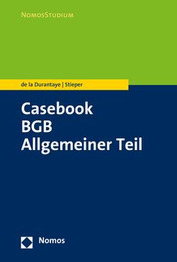 Casebook BGB Allgemeiner Teil von de la Durantaye,  Katharina, Stieper,  Malte