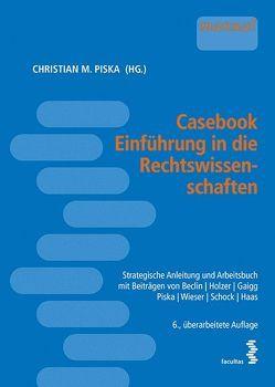 Casebook Einführung in die Rechtswissenschaften von Piska,  Christian