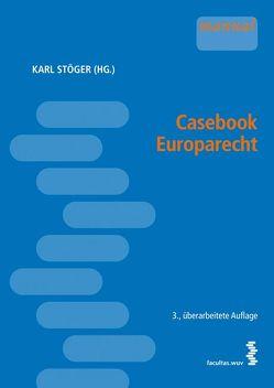 Casebook Europarecht von Stöger,  Karl