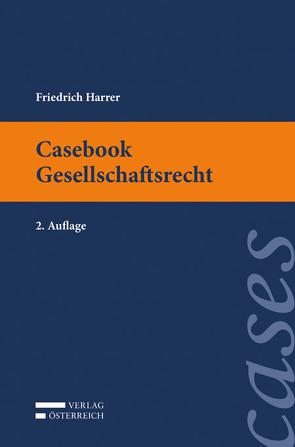 Casebook Gesellschaftsrecht von Harrer,  Friedrich
