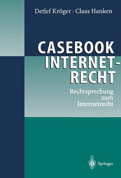Casebook Internetrecht von Hanken,  Claas, Kröger,  Detlef