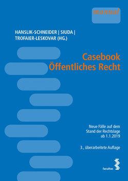 Casebook Öffentliches Recht von Hanslik-Schneider,  Claudia, Siuda,  Claudia, Trofaier-Leskovar,  Valerie