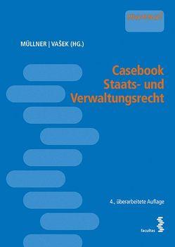 Casebook Staats- und Verwaltungsrecht von Müllner,  Josef, Vasek,  Markus