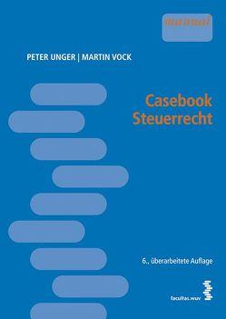 Casebook Steuerrecht von Unger,  Peter, Vock,  Martin