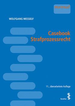 Casebook Strafprozessrecht von Wessely,  Wolfgang