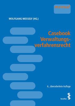 Casebook Verwaltungsverfahrensrecht von Wessely,  Wolfgang