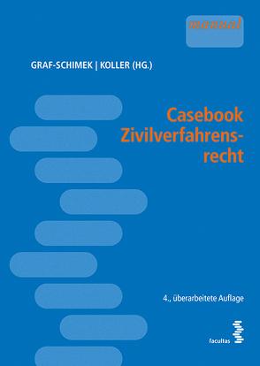 Casebook Zivilverfahrensrecht von Graf-Schimek,  Caroline, Koller,  Christian
