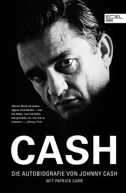 Cash – Die Autobiografie von Carr,  Patrick, Cash,  Johnny