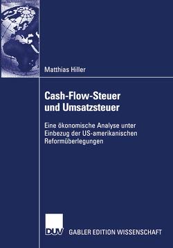 Cash-Flow-Steuer und Umsatzsteuer von Hiller,  Matthias